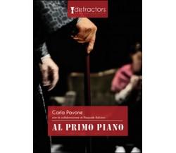 Al primo piano di Pasquale Balzano, Carla Pavone,  2015,  Youcanprint