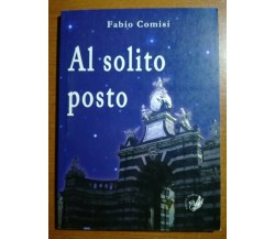 Al solito posto - Fabio Comisi - La zisa - 2011 - M
