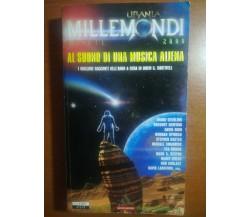 Al suono di una musica aliena - AA.VV. - Urania-Mondadori - 2000