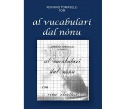 Al vucabulari dal nónu, di Adriano Tomaselli,  2018,  Youcanprint - ER