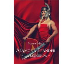 Alamona Elander. La leggenda di Manuel Mura,  2015,  Youcanprint