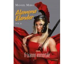 Alamona Elander vol.2 - Il tiranno immortale di Manuel Mura,  2018,  Youcanprin