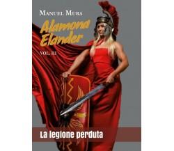 Alamona Elander vol.3 - La legione perduta di Manuel Mura,  2018,  Youcanprint