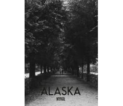 Alaska - Mykol,  2020,  Youcanprint
