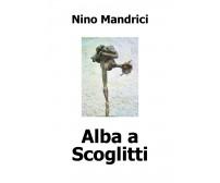Alba a Scoglitti  di Nino Mandrici,  2018,  Youcanprint - ER