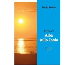 Alba sullo Jonio di Maria Totino,  2019,  Youcanprint