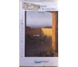 Alberghi romantici e di fascino in Italia di AA.VV., 2008, Ulysse Moizzi