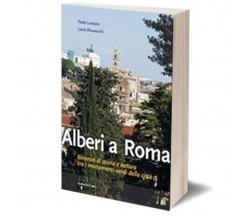 Alberi a Roma di Lucia Rivosecchi, Paola Lanzara,  2016,  Iacobelli Editore