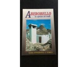 Alberobello la capitale dei trulli - Autori Vari,  Trimboli - P