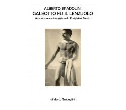 Alberto Spadolini, galeotto fu il lenzuolo, Marco Travaglini,  2019  Youcanprint