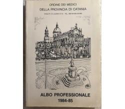 Albo professionale 1984-1985 di Aa.vv.,  1984,  Ordine Dei Medici Della Provinci