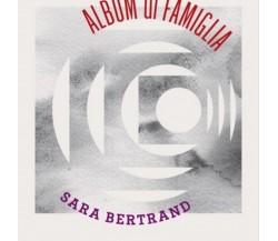 Album di famiglia di Sara Bertrand, Con 10 Tavole Di Francesco Quadri,  Albe Ed