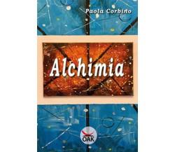 Alchimia di Paola Corbino,  2020,  Oak Editions