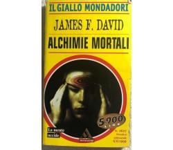 Alchimie mortali di James F. David,  1999,  Mondadori
