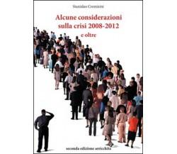 Alcune considerazioni sulla crisi 2008-2012 e oltre, di Stanislao Cremisini