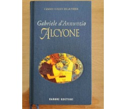Alcyone - G. D'Annunzio - Fabbri editori - 1999 - AR