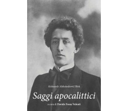 Aleksandr Aleksàndrovič Blok. Saggi apocalittici di Davide Valenti,  2020