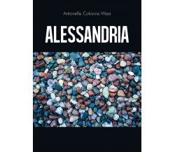 Alessandria di Antonella Colonna Vilasi,  2020,  Youcanprint
