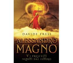 Alessandro Magno e i prescelti venuti dal futuro di Davide Fresi,  2021,  Youcan