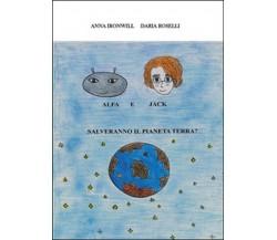 Alfa e Jack salveranno il pianeta Terra? di Daria Roselli, Anna Ironwill,  2015