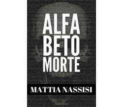 Alfabeto Morte di Mattia Nassisi,  2017,  Indipendently Published