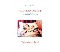 Alfonsina Cottini. La santa di Craveggia. Testimonianze e ricordi di Simonetta