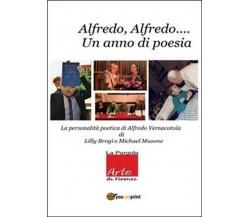 Alfredo Alfredo... Un anno di poesia. La personalità poetica di A.Vernacotola