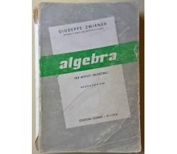 Algebra. Per istituti magistrali - Giuseppe Zwirner - 1972,  Cedam - L