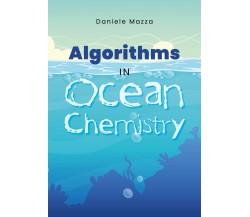 Algorythms in Ocean Chemistry - Daniele Mazza,  2020,  Youcanprint