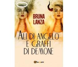 Ali di angelo e graffi di demone di Bruna Lanza,  2017,  Youcanprint