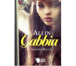 Ali in gabbia di Samantha Macchia,  2015,  Lettere Animate Editore
