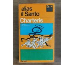 Alias il Santo - L. Charteris - Garzanti - 1971 - AR