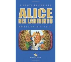 Alice nel labirinto di Roberta De Tomi,  2017,  How2