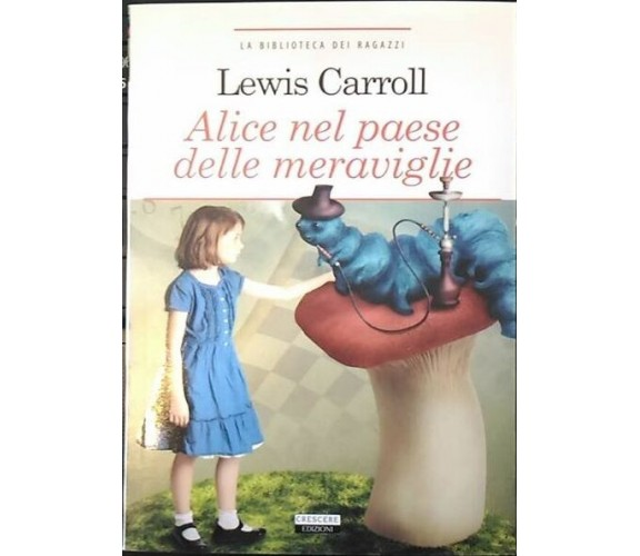 Alice nel paese delle meraviglie - Crescere Edizioni, Ristampa prima ed. 1865