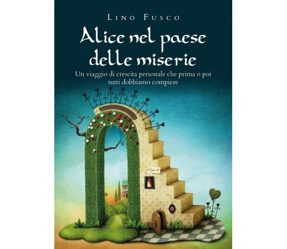 Alice nel paese delle miserie di Lino Fusco,  2021,  Youcanprint
