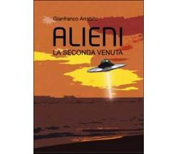 Alieni. La seconda venuta di Gianfranco Arrabito,  2014,  Youcanprint