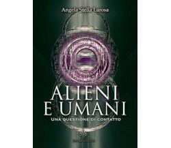 Alieni e umani. Una questione di contatto, Larosa Angela Stella,  2019,  Enigma