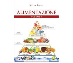 Alimentazione. Volume 1 di Silvia Fonti,  2020,  Youcanprint