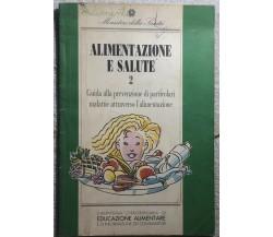Alimentazione e salute 2di Aa.vv.,  1991,  Ministero Della Salute