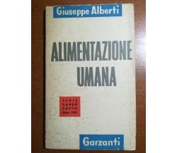 Alimentazione umana - Giuseppe Alberti - Garzanti - 1954 - M