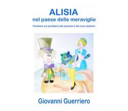 Alisia nel paese delle meraviglie di Giovanni Guerriero,  2020,  Youcanprint
