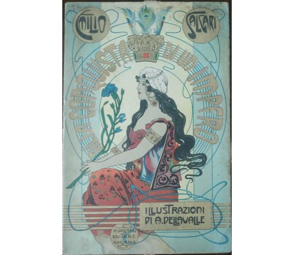 Alla conquista di un impero - Emilio Salgari - Antonio Vallardi Editore,1927 - A