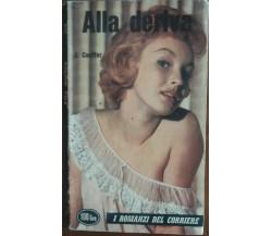 Alla deriva - J. Couffer - I romanzi del corriere,1961 - A
