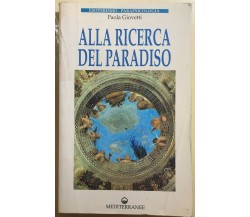 Alla ricerca del paradiso di Paola Giovetti,  1995,  Edizioni Mediterranee