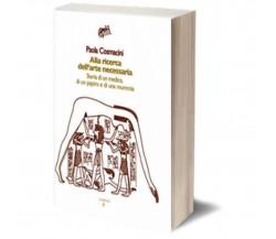 Alla ricerca dell'arte necessaria di Paola Cosmacini,  Iacobelli Editore