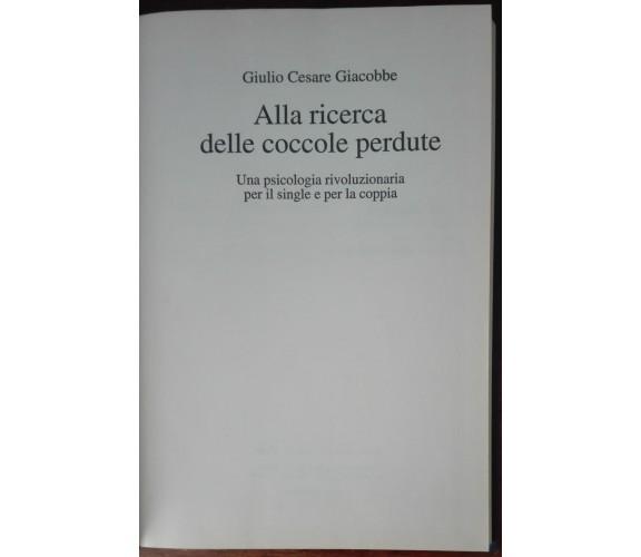 Alla ricerca delle coccole perdute - Giulio Cesare Giacobbe - Mondolibri,2004 -A