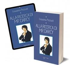 Alla ricerca di Mr. Darcy di Giovanna Pezzuoli,  2017,  Iacobelli Editore