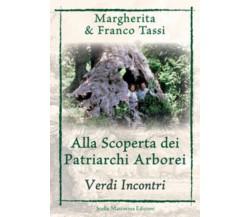 Alla scoperta dei patriarchi arborei. Verdi incontri di Margherita Tassi, Franco