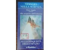 Alla scoperta dell'universo; alla conquista dello spazio-La Repubblica,97-VHS-A
