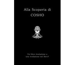 Alla scoperta di Cosho di Marco Trobbiani,  2019,  Youcanprint